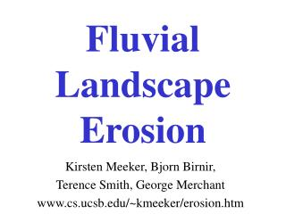 Fluvial Landscape Erosion