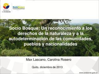 Max Lascano, Carolina Rosero