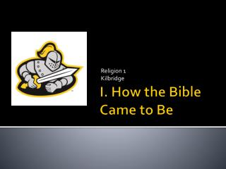 I. How the Bible Came to Be
