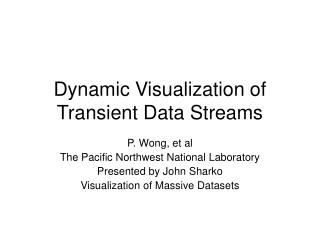 Dynamic Visualization of Transient Data Streams