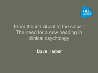 From the individual to the social: The need for a new heading in clinical psychology