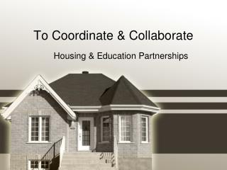 To Coordinate & Collaborate