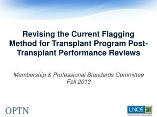 Revising the Current Flagging Method for Transplant Program Post-Transplant Performance Reviews