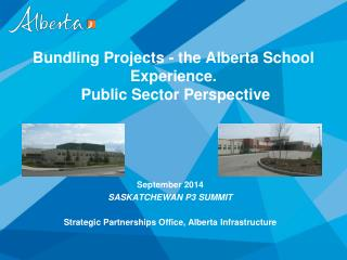 Bundling Projects - the Alberta School Experience.  Public Sector Perspective