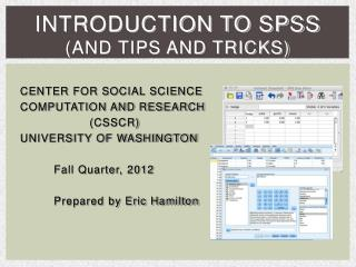 Introduction to SPSS (and tips and tricks)