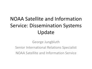NOAA Satellite and Information Service: Dissemination Systems Update