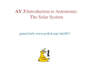 AY 3 :Introduction to Astronomy: The Solar System
