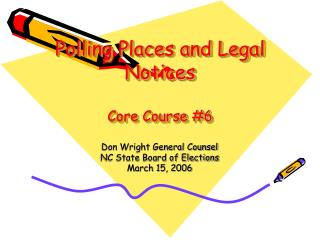 Polling Places and Legal Notices Core Course #6