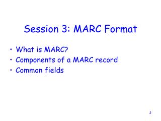 Session 3: MARC Format