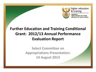 Further Education and Training Conditional Grant:  2012/13 Annual Performance Evaluation Report
