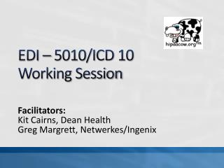 EDI – 5010/ICD 10 Working Session