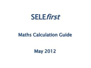 SELE first Maths Calculation Guide May 2012