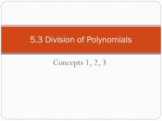 5.3 Division of Polynomials