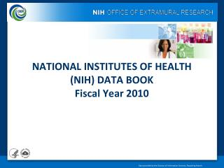 NATIONAL INSTITUTES OF HEALTH (NIH) DATA BOOK Fiscal Year 2010