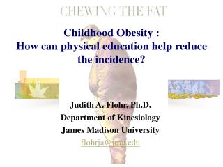 Childhood Obesity :  How can physical education help reduce the incidence?