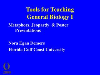 Tools for Teaching  General Biology I