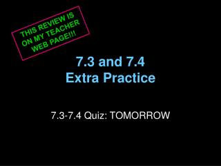7.3 and 7.4 Extra Practice