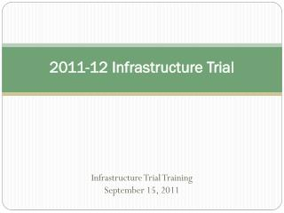 2011-12  Infrastructure Trial