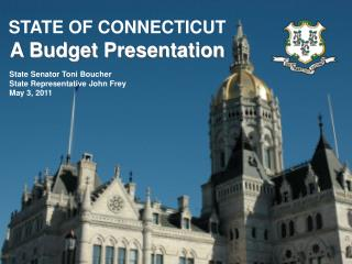 STATE OF CONNECTICUT A Budget Presentation
