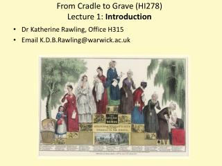 From Cradle to Grave (HI278) Lecture 1: Introduction