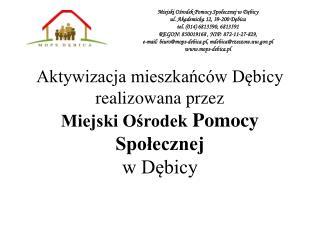 Aktywizacja mieszkańców Dębicy realizowana przez  Miejski Ośrodek  Pomocy Społecznej w Dębicy
