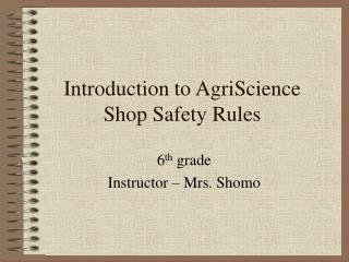 Introduction to AgriScience Shop Safety Rules