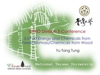 IUFRO Division 5 Conference 5.07.00  Energy and Chemicals from Forest Biomass/Chemicals from Wood