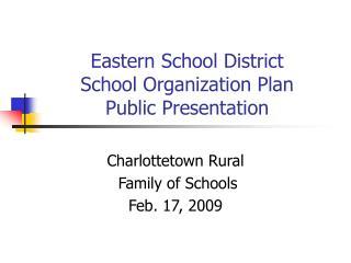 Eastern School District School Organization Plan Public Presentation