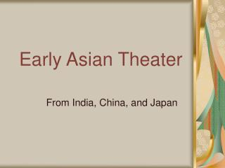 Early Asian Theater