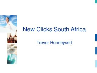 New Clicks South Africa Trevor Honneysett