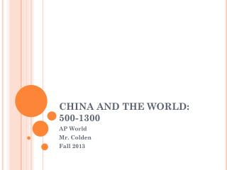 CHINA AND THE WORLD: 500-1300