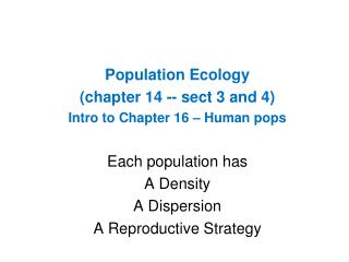 Population Ecology (chapter 14 -- sect 3 and 4) Intro to Chapter 16 – Human pops