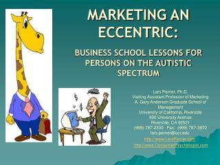 MARKETING AN ECCENTRIC: BUSINESS SCHOOL LESSONS FOR PERSONS ON THE AUTISTIC SPECTRUM