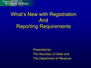 What's New with Registration And  Reporting Requirements