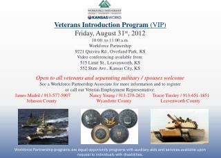 Veterans Introduction Program  (VIP) Friday, August 31 st , 2012 10:00  to 11:00 a.m.