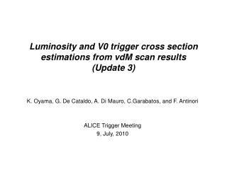 Luminosity and V0 trigger cross section estimations from vdM scan results (Update 3)