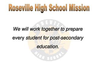 We will work together to prepare  every  student for post-secondary education.