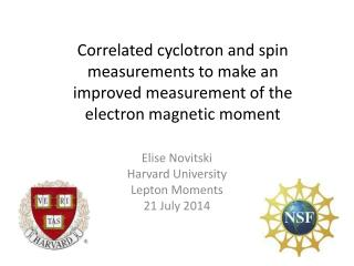 Elise  Novitski Harvard University Lepton Moments 21 July 2014