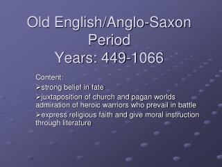Old English/Anglo-Saxon Period  Years: 449-1066
