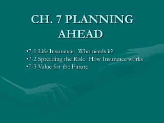 CH. 7 PLANNING AHEAD