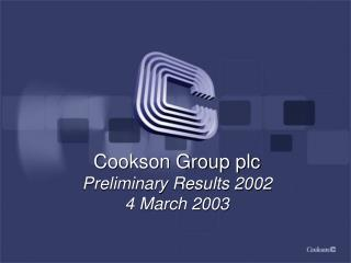Cookson Group plc Preliminary Results 2002 4 March 2003