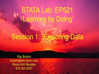 STATA Lab: EP521 'Learning by Doing' Session 1:  Exploring Data