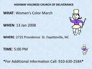 WHAT : Women's Color March WHEN : 13 Jan 2008 WHERE : 2725 Providence St. Fayetteville, NC