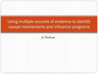 Using multiple sources of evidence to identify causal mechanisms and influence programs