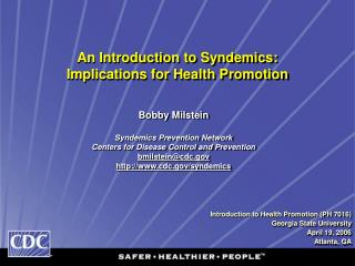 An Introduction to Syndemics: Implications for Health Promotion