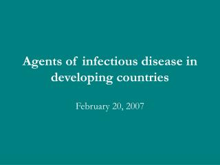 Agents of infectious disease in developing countries