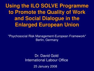 Dr. David Gold International Labour Office