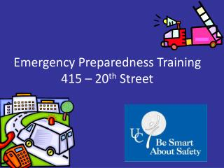 Emergency Preparedness Training 415 – 20 th  Street
