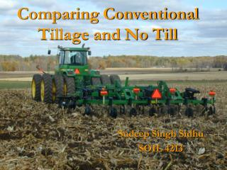 Comparing Conventional Tillage and No Till