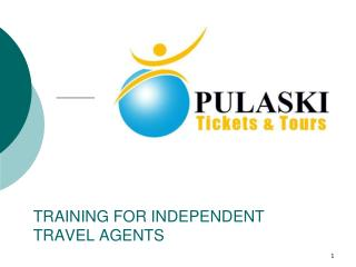 TRAINING FOR INDEPENDENT  TRAVEL AGENTS
